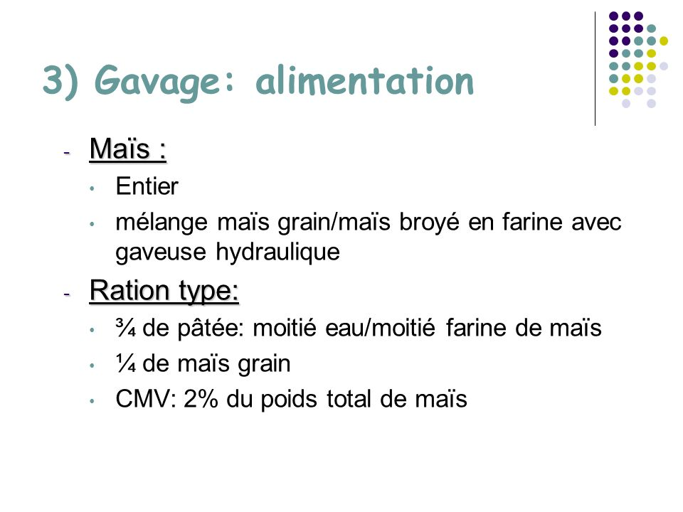 3) Gavage: alimentation