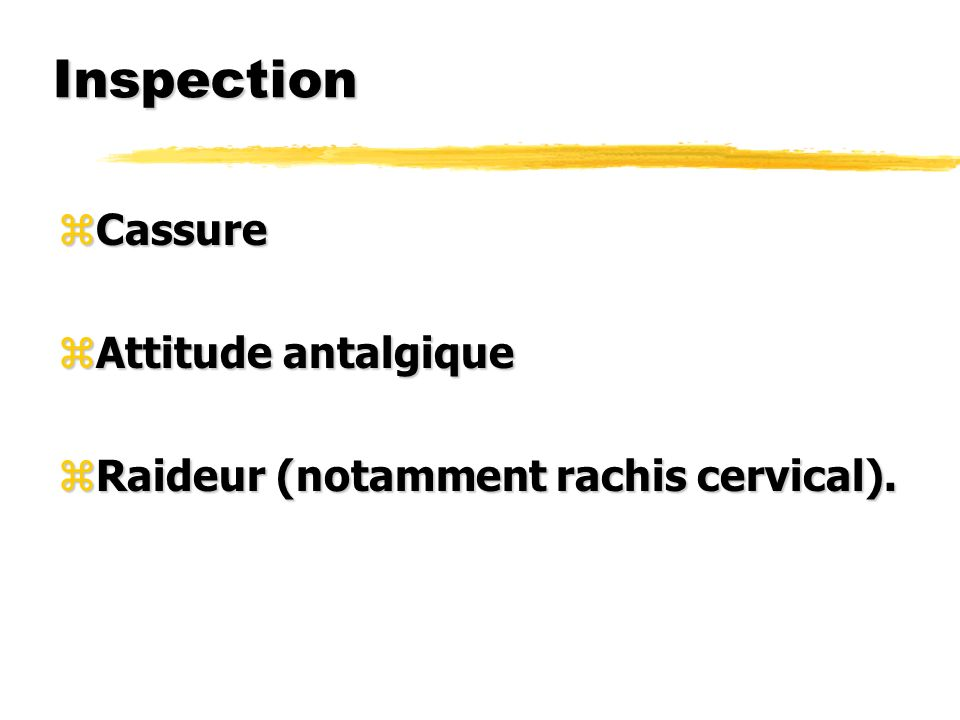 Inspection Cassure Attitude antalgique