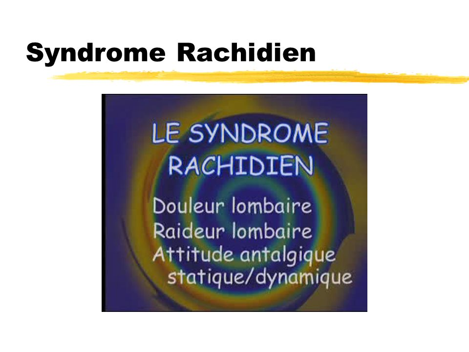 Syndrome Rachidien