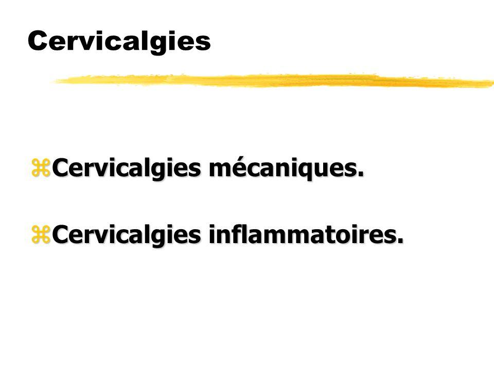Cervicalgies Cervicalgies mécaniques. Cervicalgies inflammatoires.