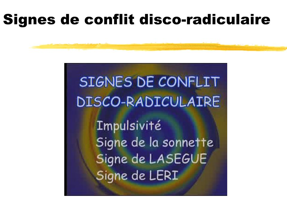 Signes de conflit disco-radiculaire