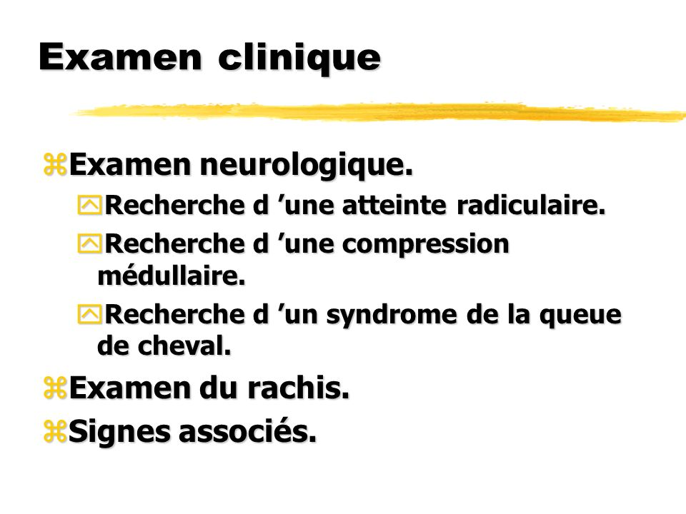 Examen clinique Examen neurologique. Examen du rachis.