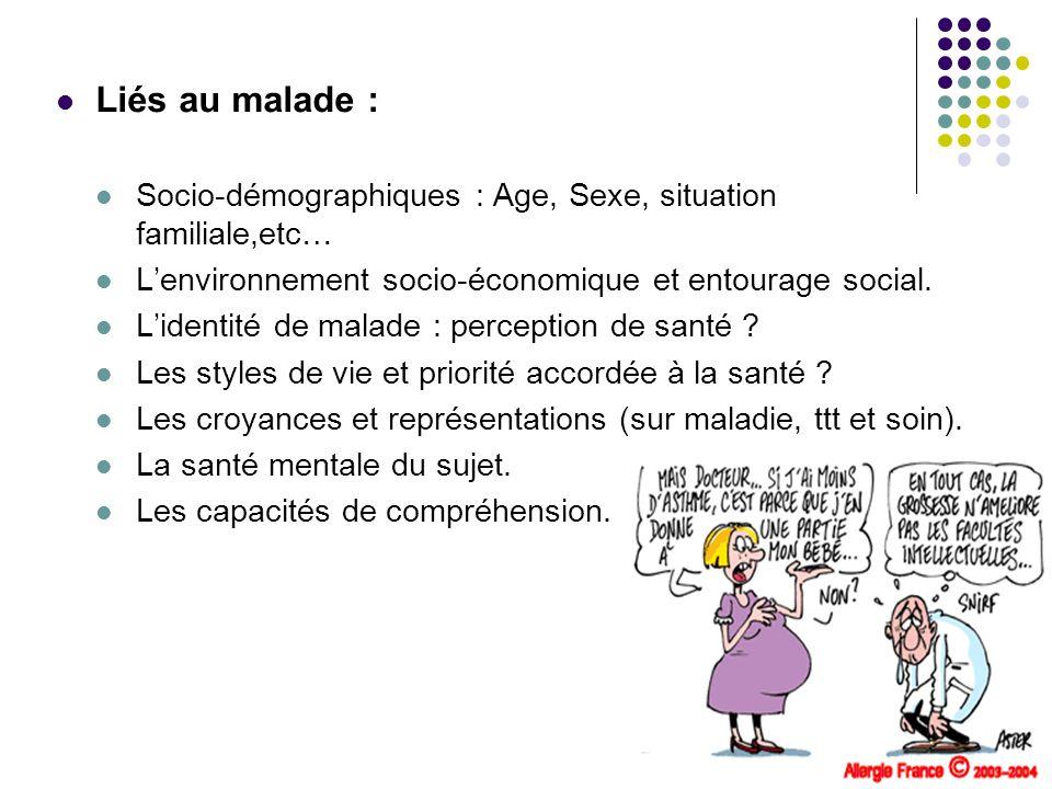 Liés au malade : Socio-démographiques : Age, Sexe, situation familiale,etc… L'environnement socio-économique et entourage social.