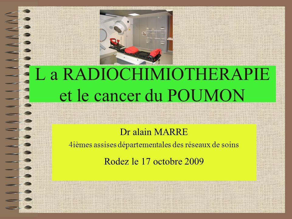 L a RADIOCHIMIOTHERAPIE et le cancer du POUMON