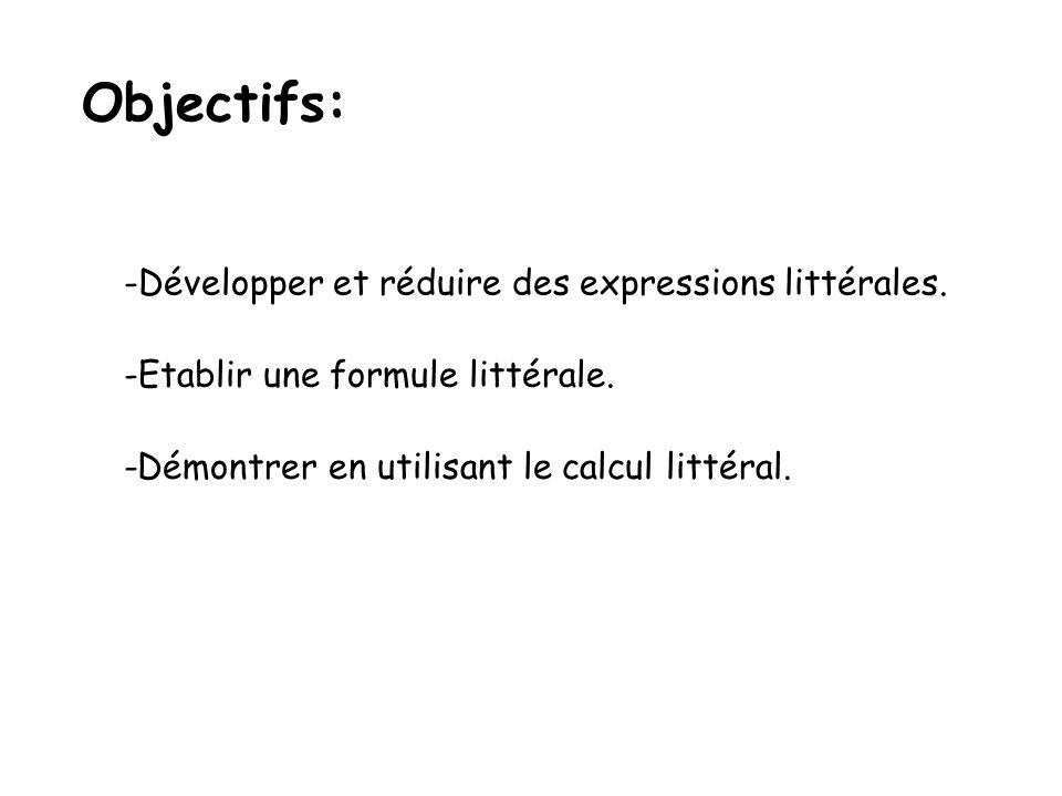 Objectifs: Développer et réduire des expressions littérales.