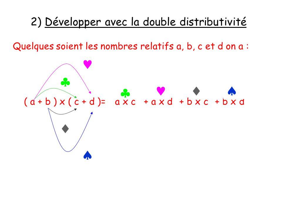         2) Développer avec la double distributivité
