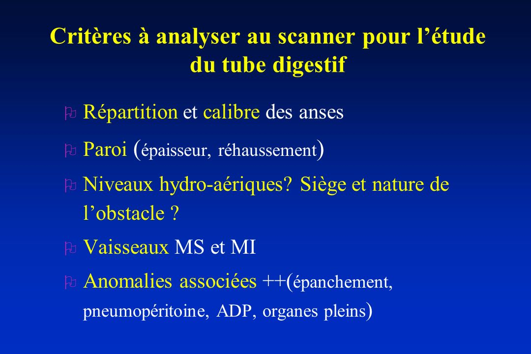 Critères à analyser au scanner pour l'étude du tube digestif