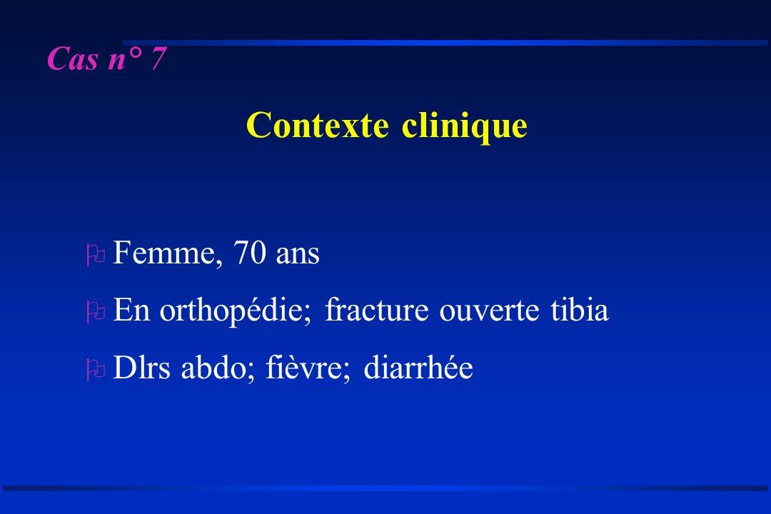 Contexte clinique Cas n° 7 Femme, 70 ans
