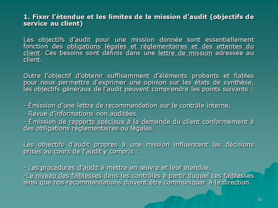 1. Fixer l'étendue et les limites de la mission d'audit (objectifs de service au client)