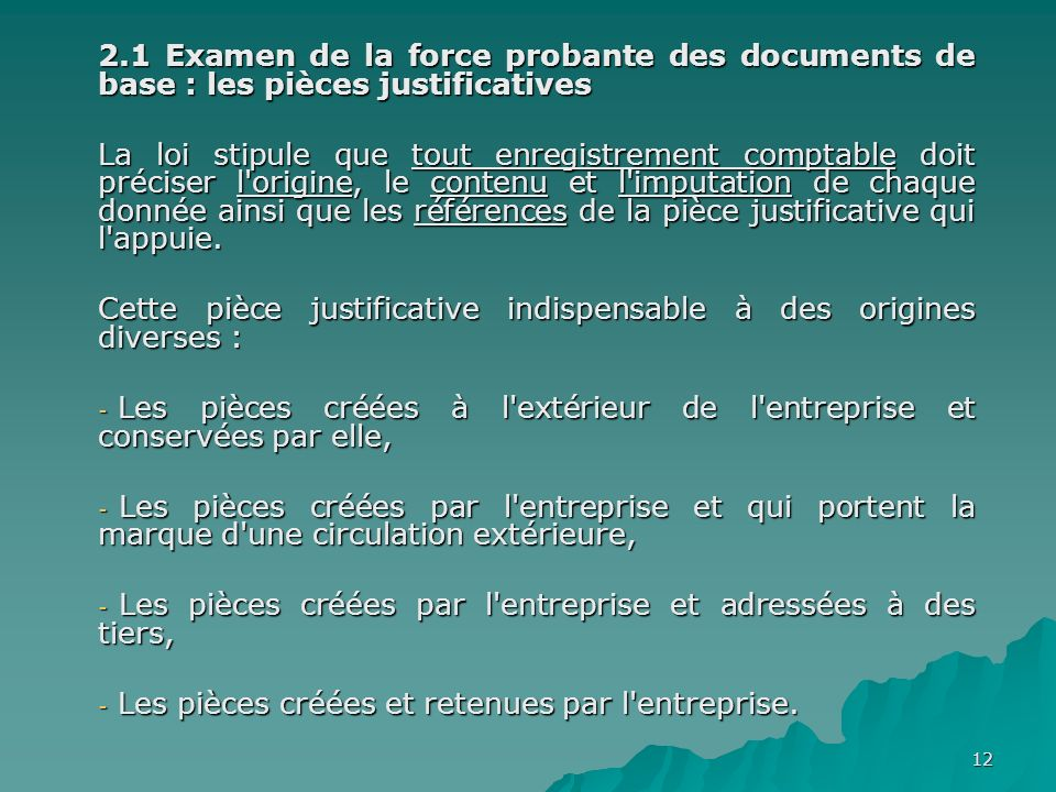 2.1 Examen de la force probante des documents de base : les pièces justificatives