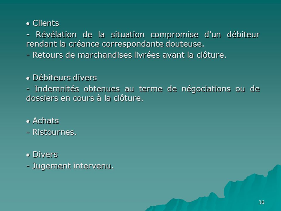  Clients - Révélation de la situation compromise d un débiteur rendant la créance correspondante douteuse.