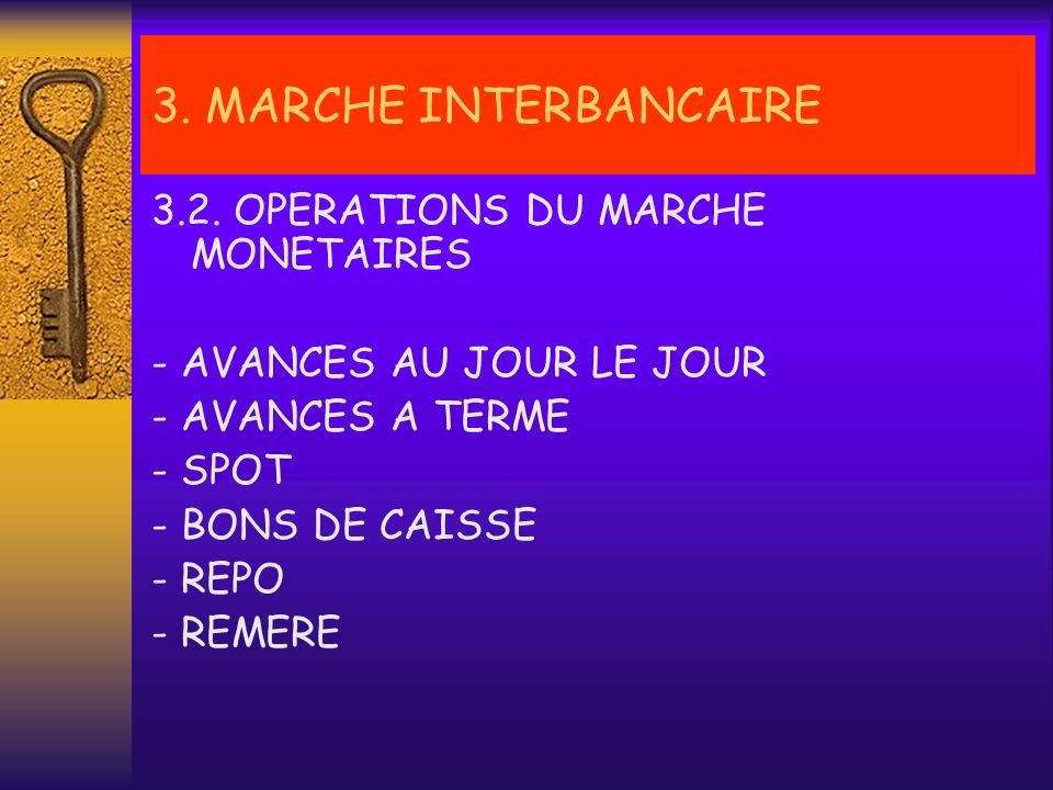3. MARCHE INTERBANCAIRE 3.2. OPERATIONS DU MARCHE MONETAIRES