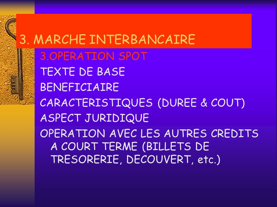 3. MARCHE INTERBANCAIRE 3.OPERATION SPOT TEXTE DE BASE BENEFICIAIRE