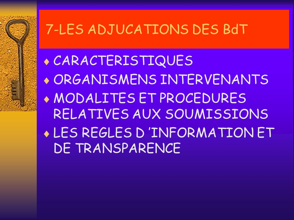 7-LES ADJUCATIONS DES BdT