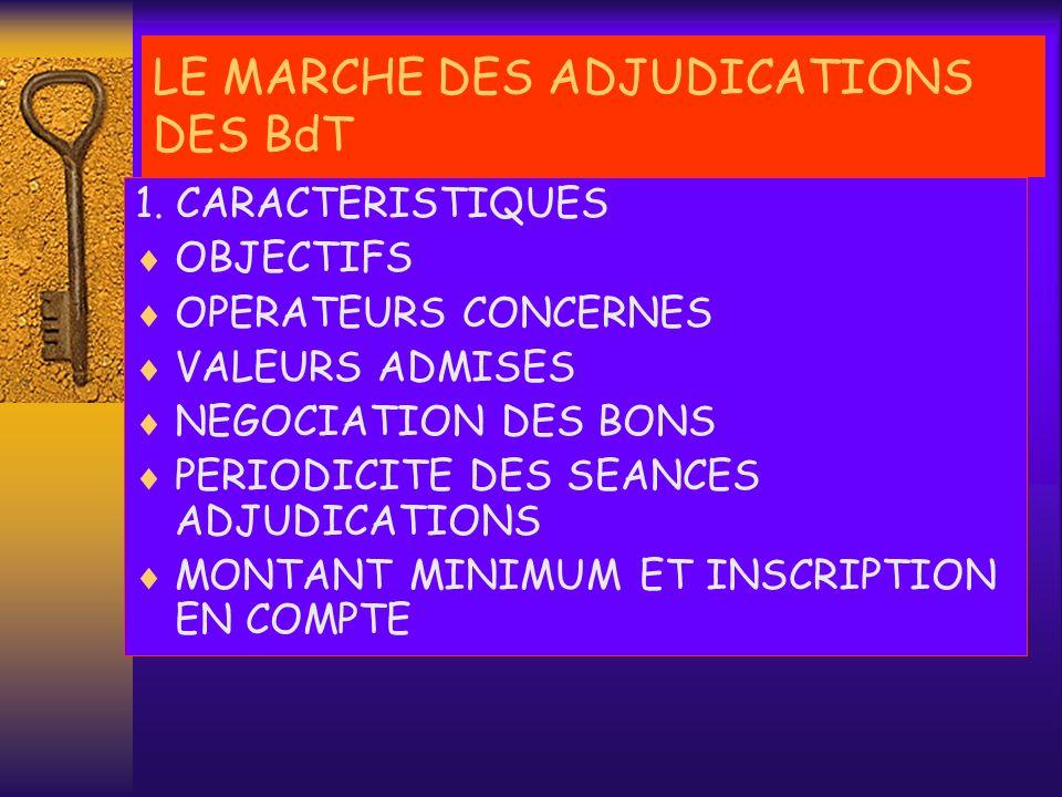 LE MARCHE DES ADJUDICATIONS DES BdT