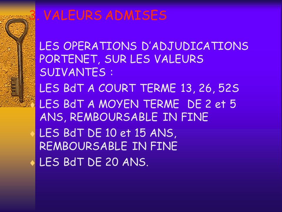 3. VALEURS ADMISESLES OPERATIONS D'ADJUDICATIONS PORTENET, SUR LES VALEURS SUIVANTES : LES BdT A COURT TERME 13, 26, 52S.