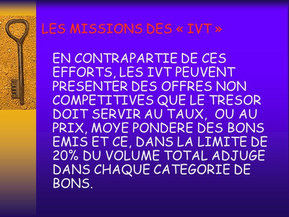 LES MISSIONS DES « IVT »