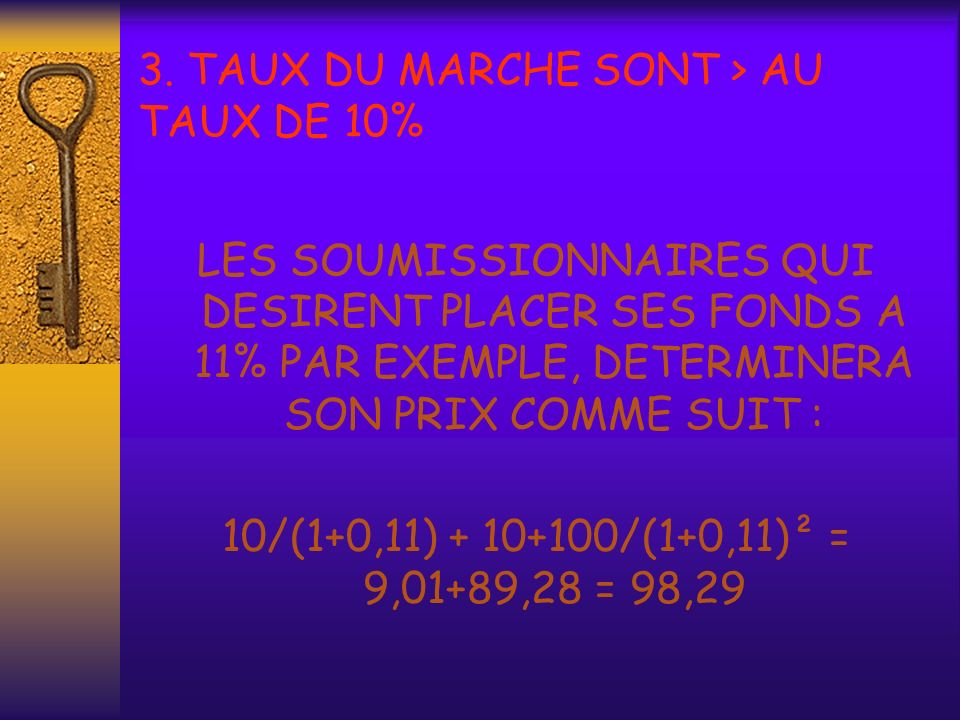 3. TAUX DU MARCHE SONT > AU TAUX DE 10%