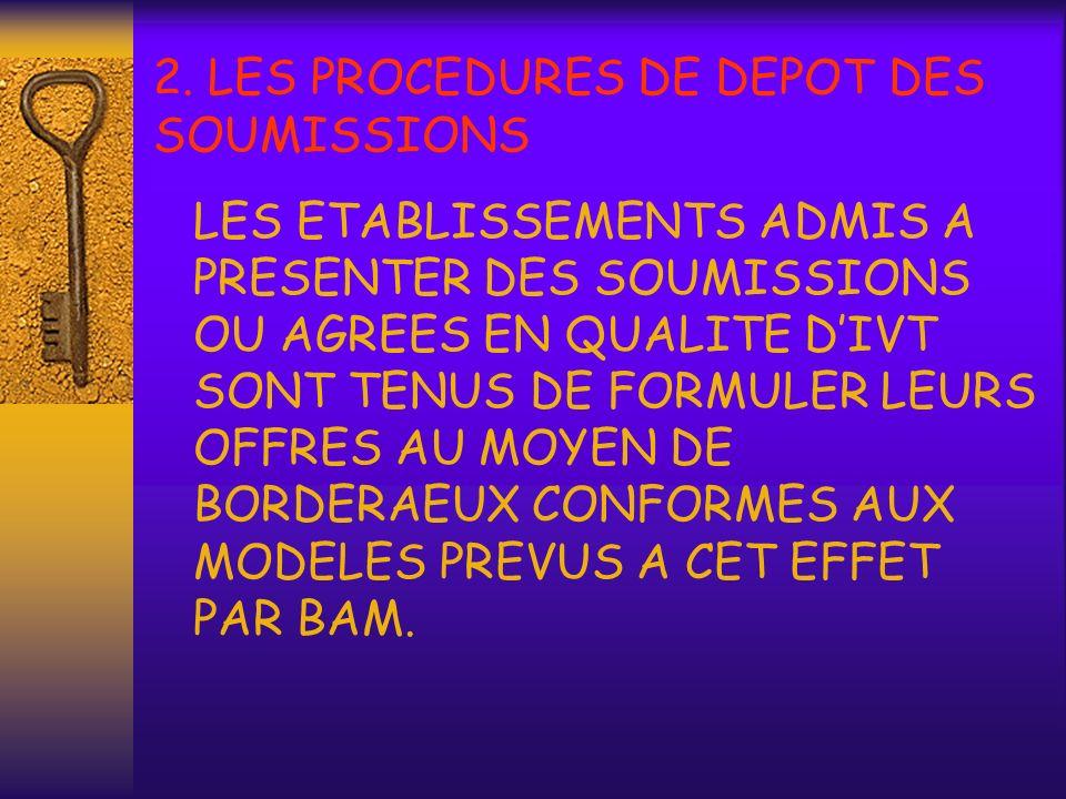2. LES PROCEDURES DE DEPOT DES SOUMISSIONS