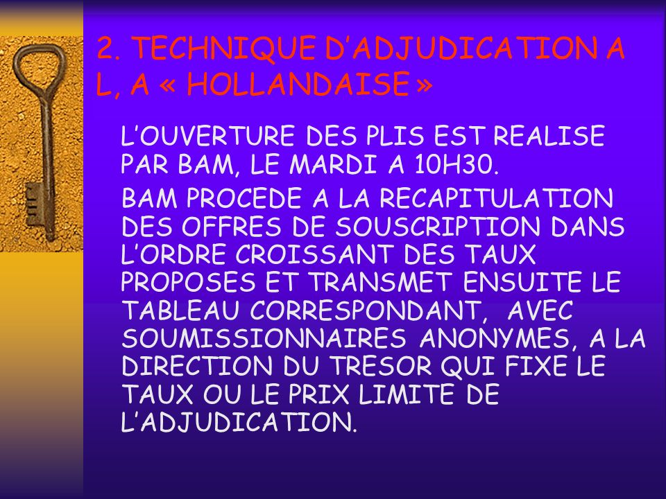 2. TECHNIQUE D'ADJUDICATION A L, A « HOLLANDAISE »
