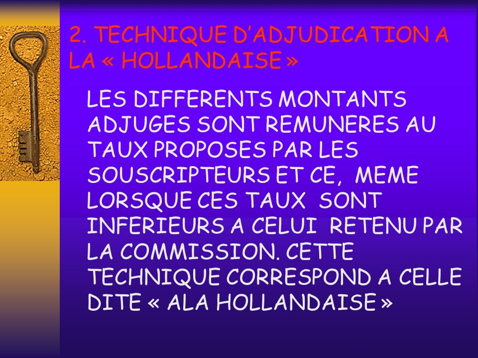 2. TECHNIQUE D'ADJUDICATION A LA « HOLLANDAISE »