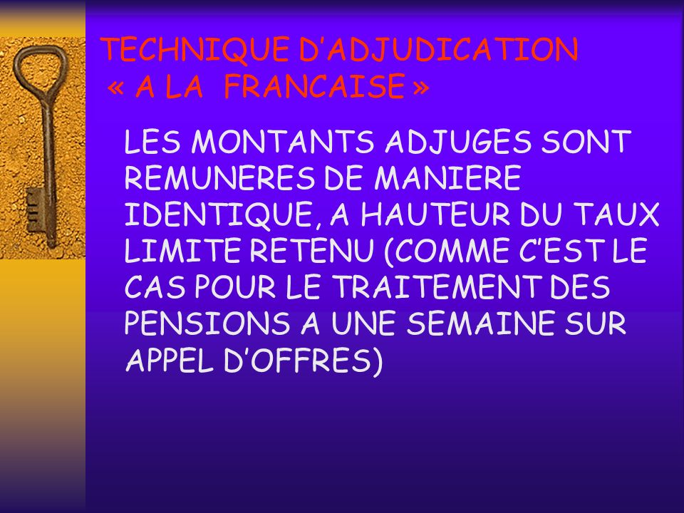 TECHNIQUE D'ADJUDICATION « A LA FRANCAISE »