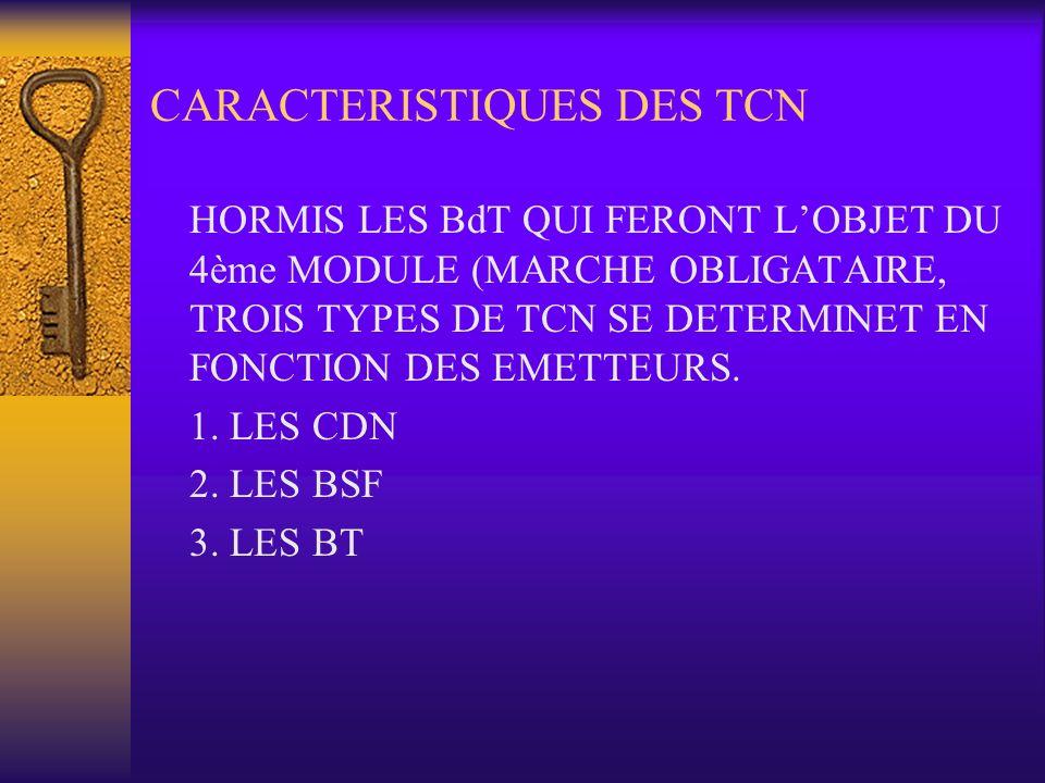 CARACTERISTIQUES DES TCN