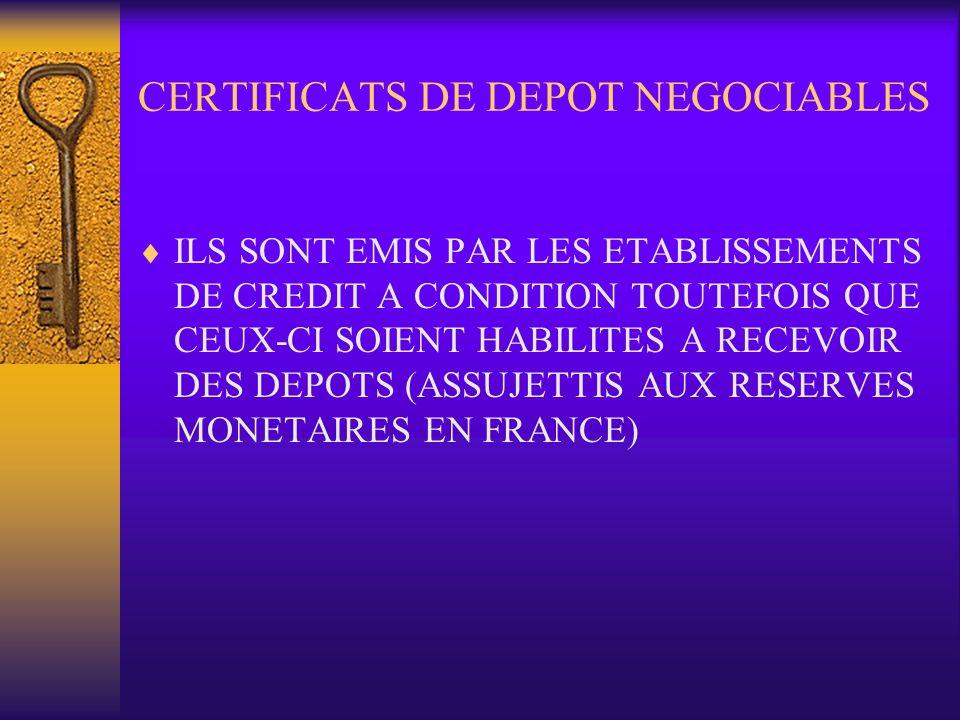 CERTIFICATS DE DEPOT NEGOCIABLES