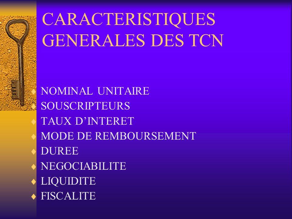 CARACTERISTIQUES GENERALES DES TCN