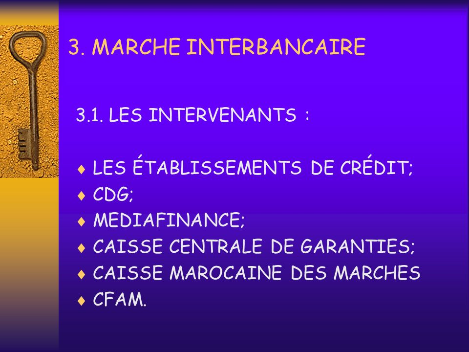 3. MARCHE INTERBANCAIRE 3.1. LES INTERVENANTS :