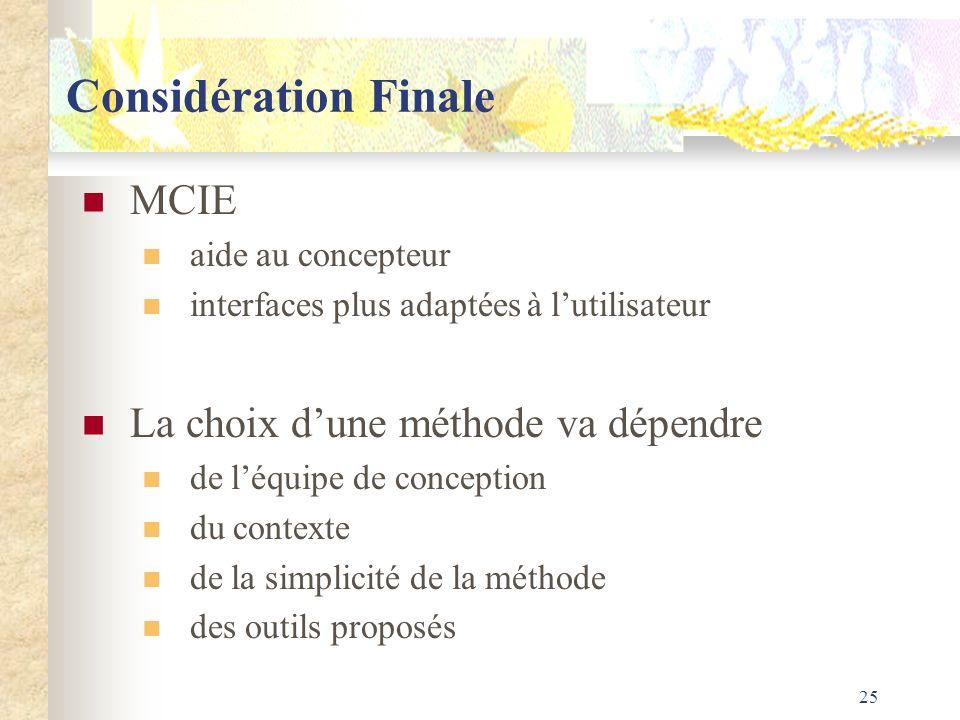 Considération Finale MCIE La choix d'une méthode va dépendre