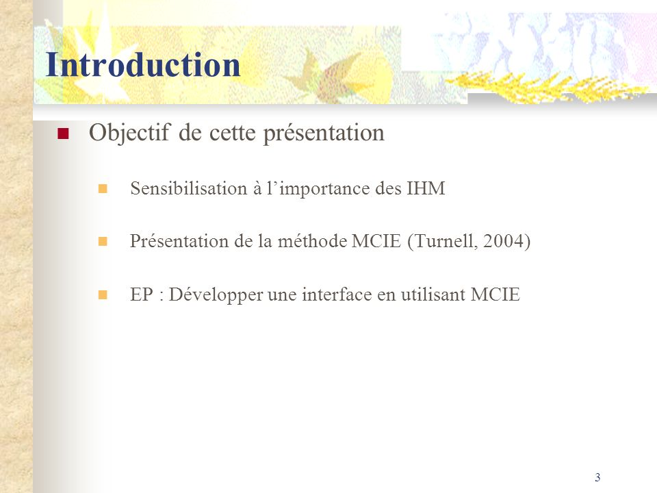 Introduction Objectif de cette présentation