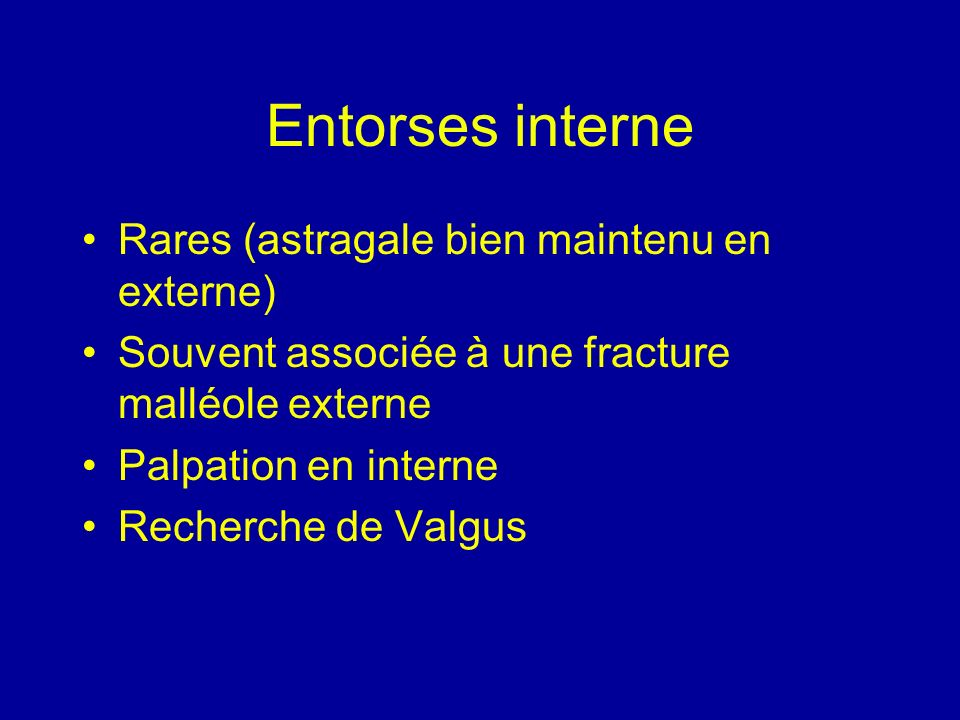 Entorses interne Rares (astragale bien maintenu en externe)