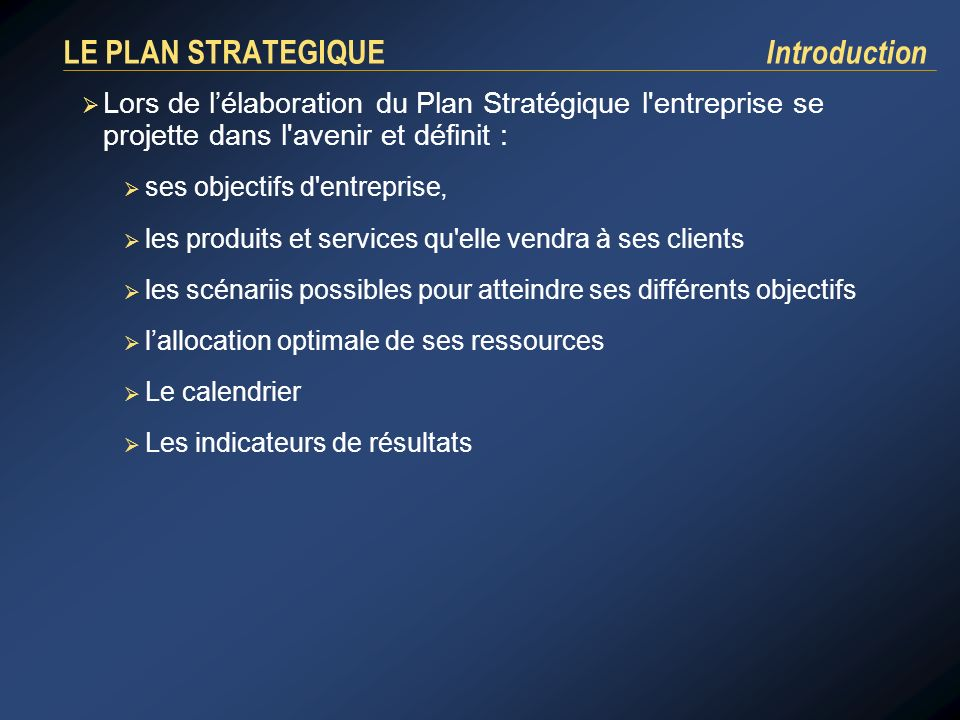 LE PLAN STRATEGIQUE Introduction