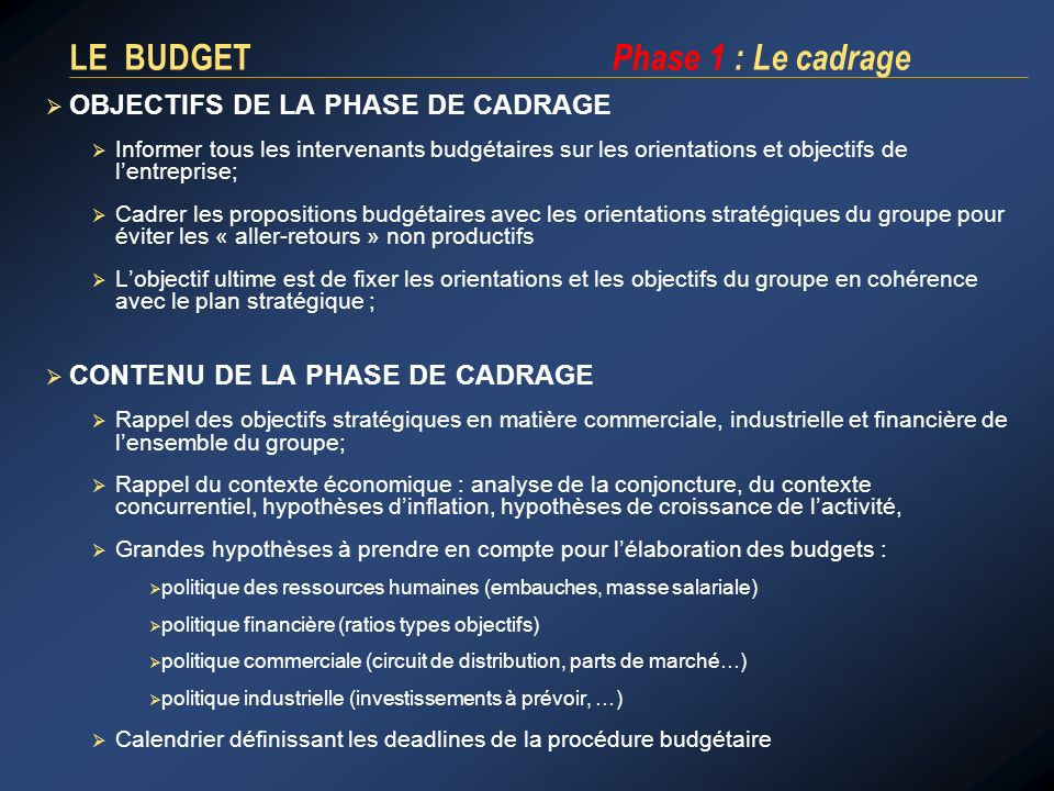 LE BUDGET Phase 1 : Le cadrage