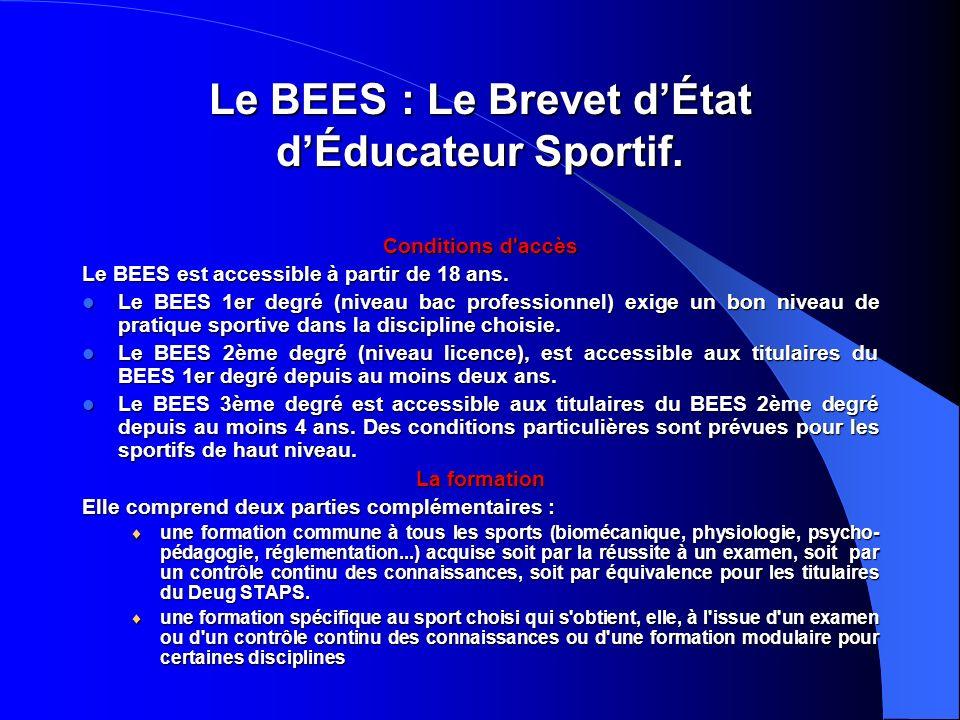 Le BEES : Le Brevet d'État d'Éducateur Sportif.
