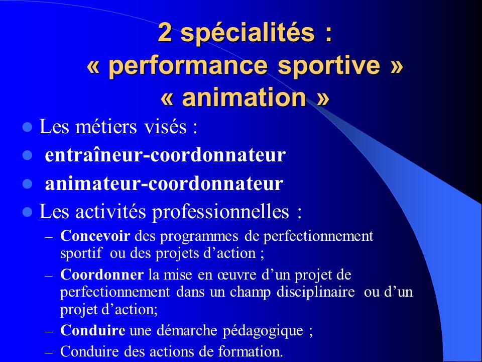 2 spécialités : « performance sportive » « animation »