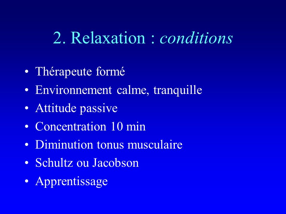 2. Relaxation : conditions
