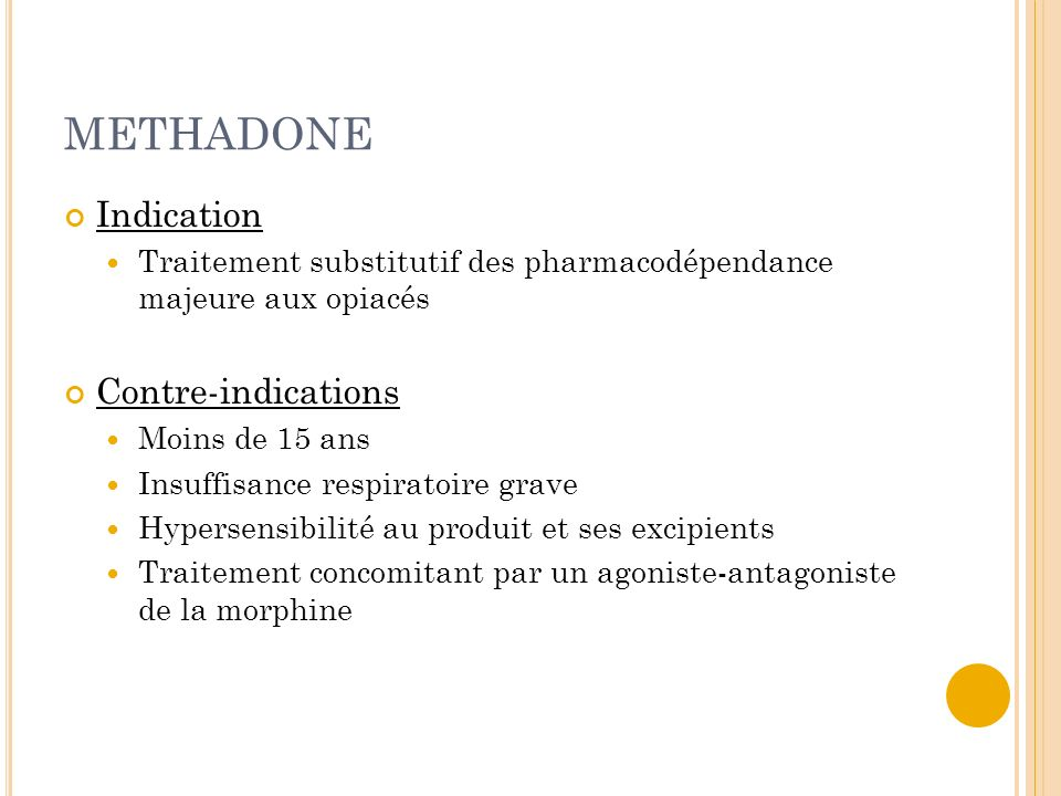 METHADONE Indication Contre-indications