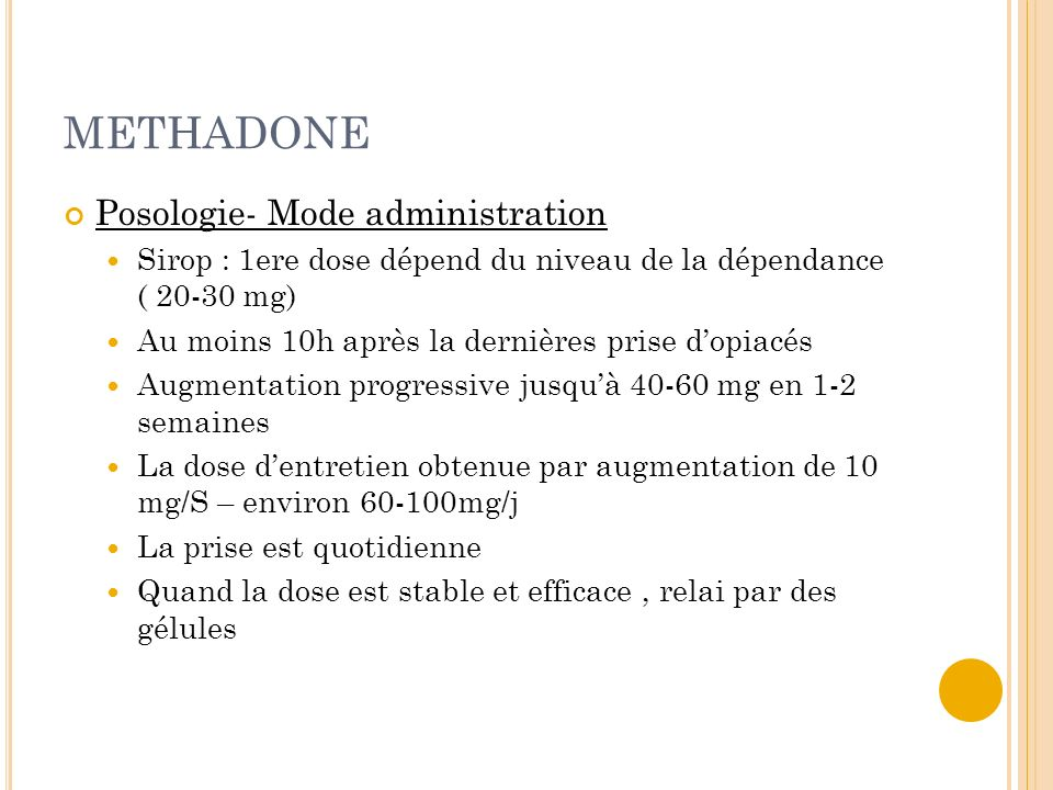 METHADONE Posologie- Mode administration
