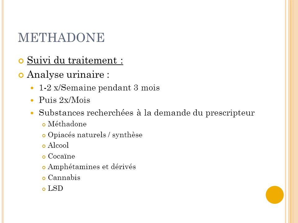 METHADONE Suivi du traitement : Analyse urinaire :