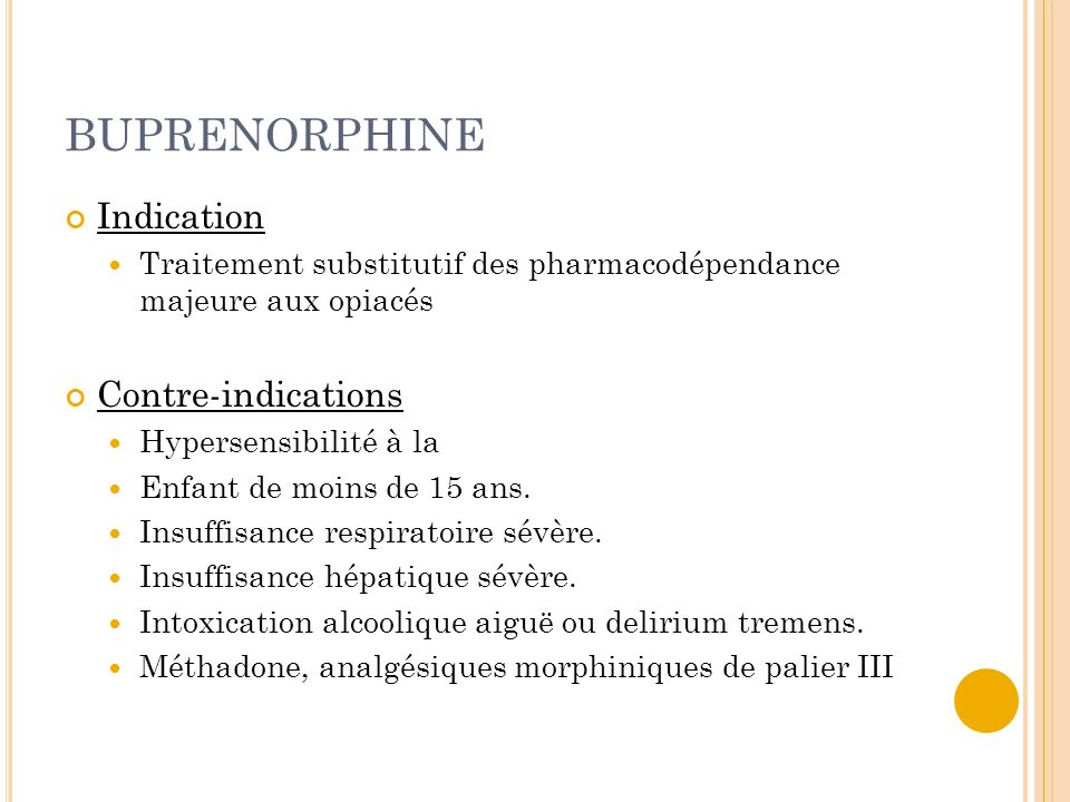 BUPRENORPHINE Indication Contre-indications