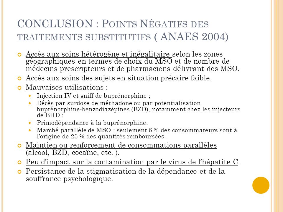 CONCLUSION : Points Négatifs des traitements substitutifs ( ANAES 2004)