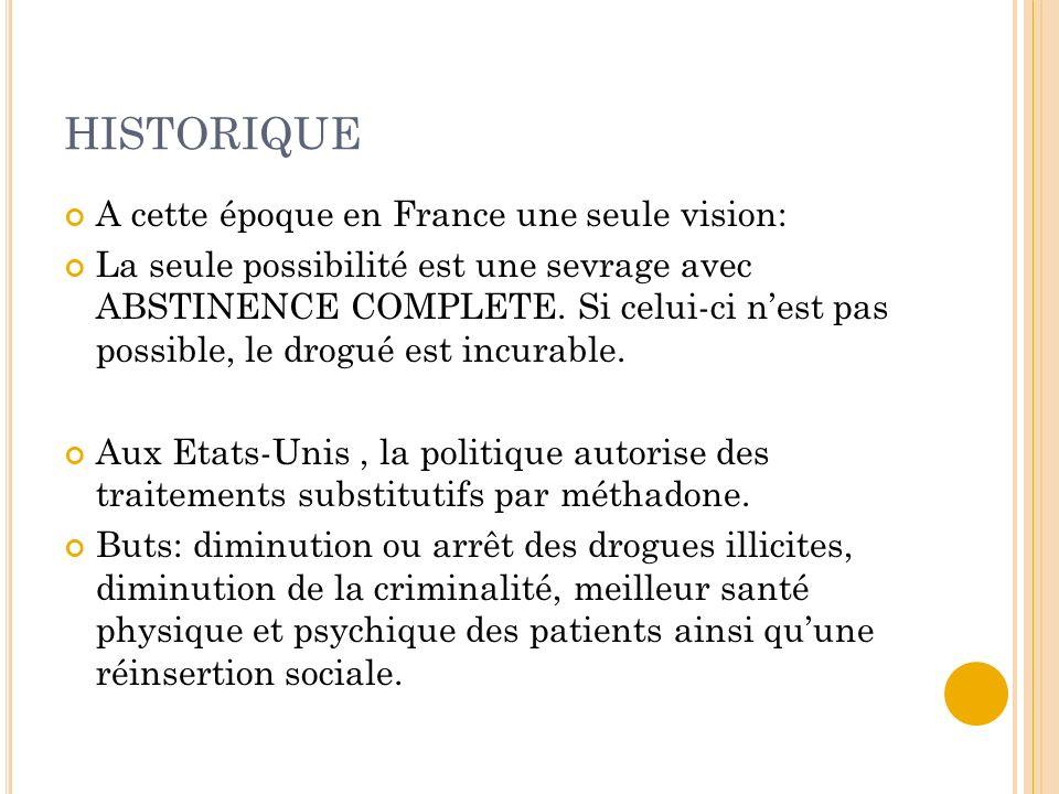 HISTORIQUE A cette époque en France une seule vision:
