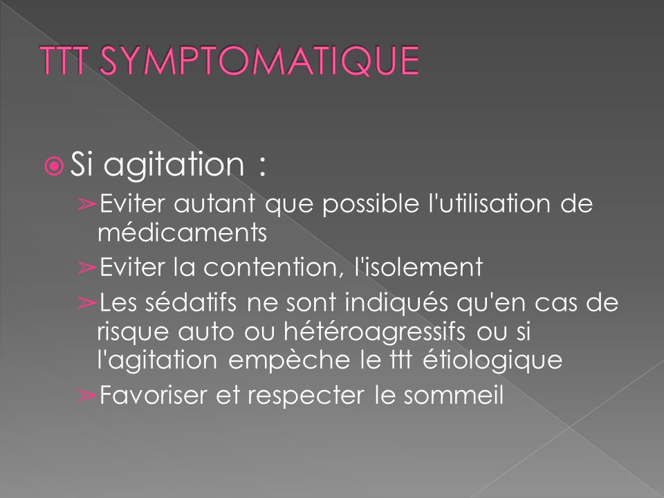 TTT SYMPTOMATIQUE Si agitation :