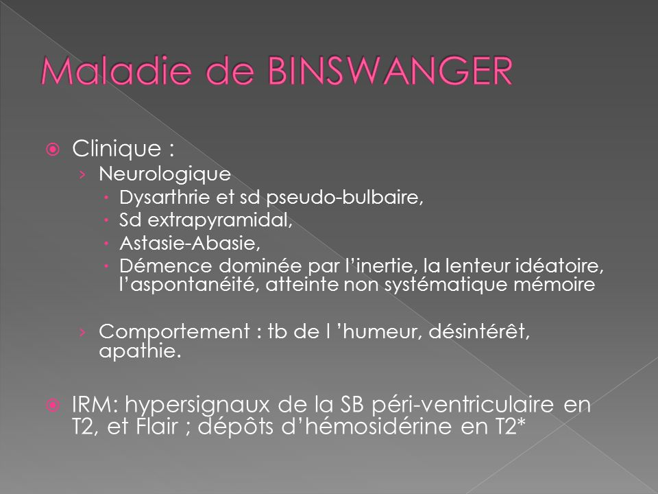 Maladie de BINSWANGER Clinique :