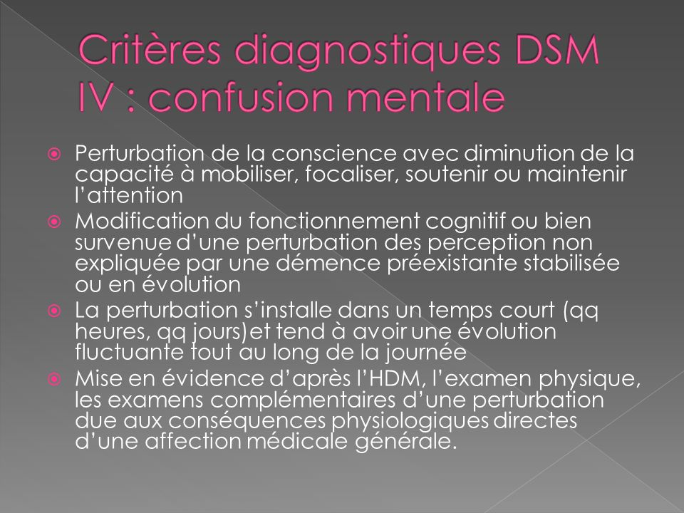 Critères diagnostiques DSM IV : confusion mentale