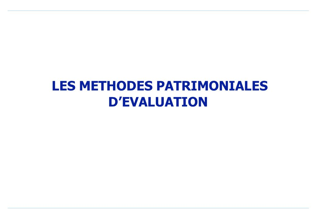 LES METHODES PATRIMONIALES D'EVALUATION