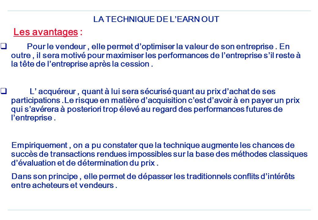 LA TECHNIQUE DE L'EARN OUT