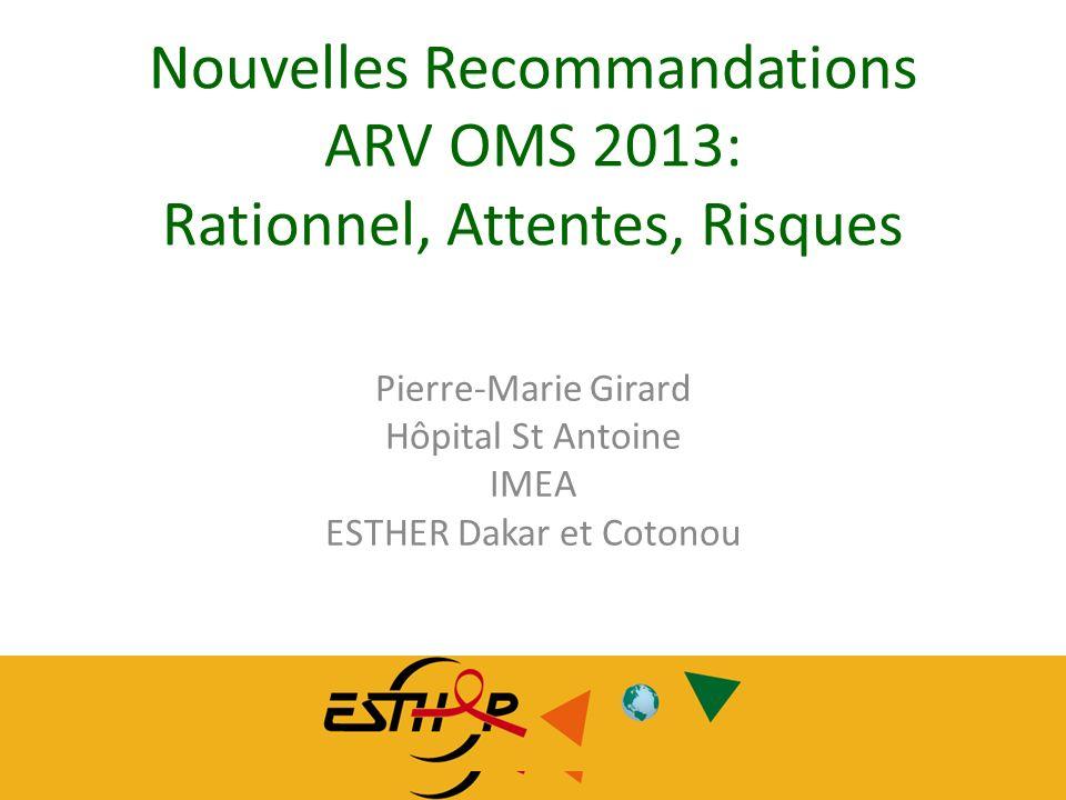 Nouvelles Recommandations ARV OMS 2013: Rationnel, Attentes, Risques